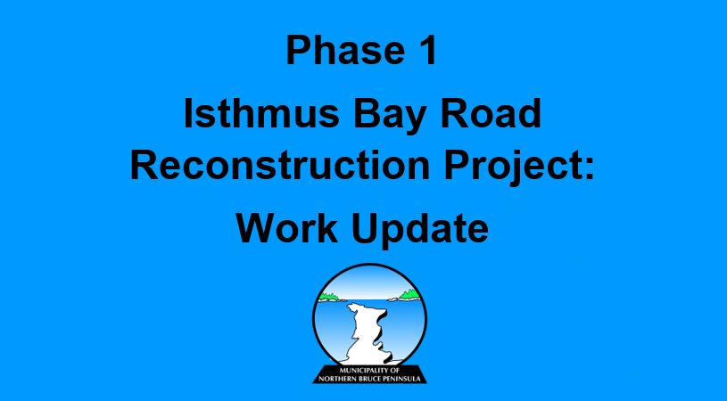 Phase 1 Isthmus Bay Road Reconstruction Project Update
